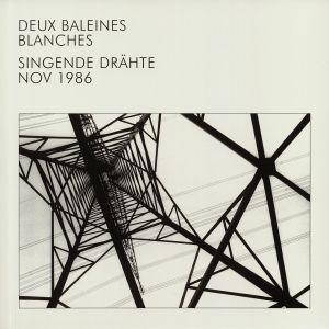 DEUX BALEINES BLANCHES - Singende Drahte Nov 1986