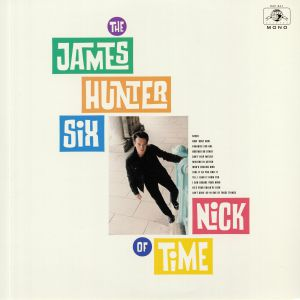 JAMES HUNTER SIX - Nick Of Time