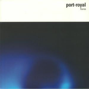 PORT ROYAL - Flares (15th Anniversary Edition) (remastered)