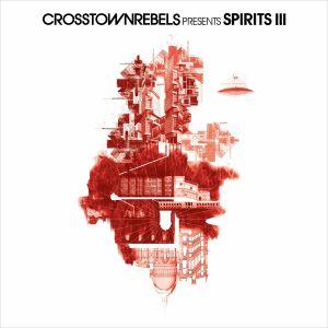 VARIOUS - Crosstown Rebels Presents Spirits III
