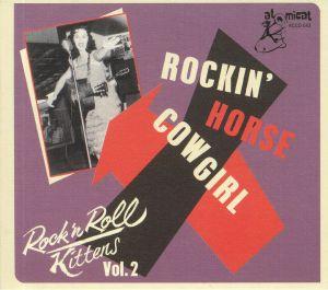 VARIOUS - Rock'n'Roll Kittens Vol 2: Rockin' Horse Cowgirl