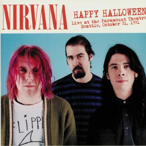 NIRVANA - Happy Halloween: Live At The Paramount Theatre Seattle October 31st 1991
