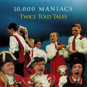 10000 MANIACS - Twice Told Tales