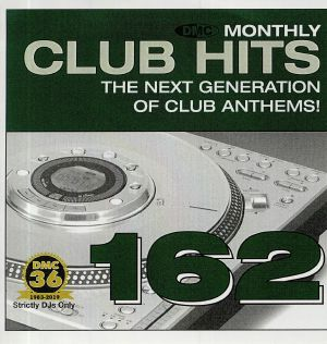 VARIOUS - DMC Monthly Club Hits 162: The Next Generation Of Club Anthems! (Strictly DJ Only