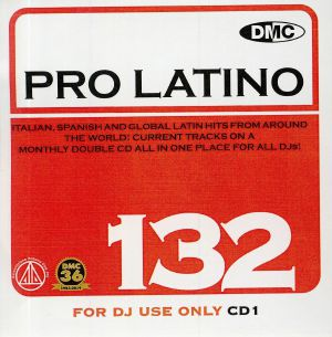 VARIOUS - DMC Pro Latino 132: Italian Spanish & Global Latin Hits From Around The World (Strictly DJ Only)