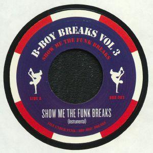 B BOY BREAKS - Volume 3: Show Me The Funk Breaks