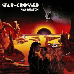 SASQUATCH - Star Crossed