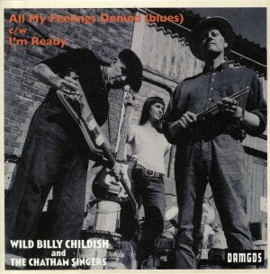 WILD BILLY CHILDISH/THE CHATHAM SINGERS - All My Feelings Denied