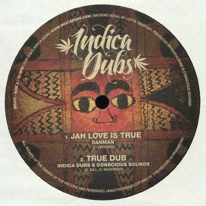 DANMAN/INDICA DUBS/CONSCIOUS SOUNDS - Jah Love Is True