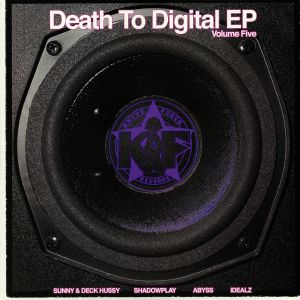 SUNNY/DECK HUSSY/SHADOWPLAY/ABYSS/IDEALZ - Death To Digital EP Vol 5
