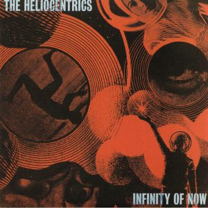 HELIOCENTRICS, The - Infinity Of Now (reissue)
