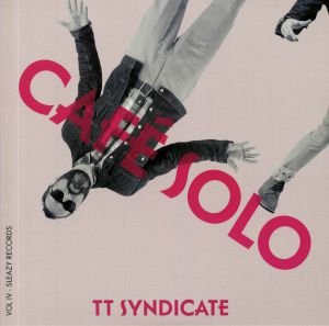 TT SYNDICATE - Cafe Solo Vol 4