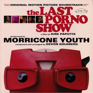 MORRICONE YOUTH/DEVON GOLDBERG - The Last Porno Show (Soundtrack)