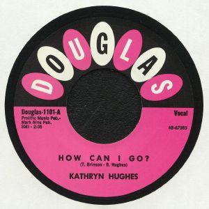 HUGHES, Kathryn - How Can I Go?