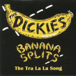 DICKIES, The - Banana Splits: The Tra La La Song