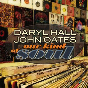 HALL & OATES - Our Kind Of Soul