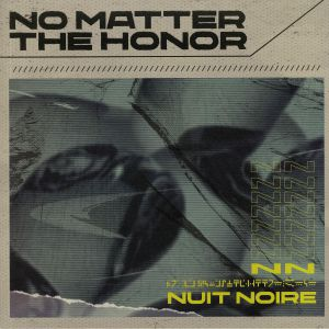 NUIT NOIRE - No Matter The Honor