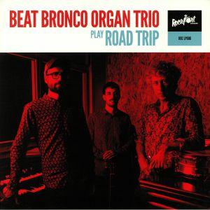 BEAT BRONCO ORGAN TRIO - Roadtrip