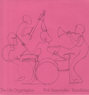 LIFE ORGANISATION, The - Pink Steamroller (reissue)