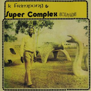 K FRIMPONG/SUPER COMPLEX SOUNDS - Ahyewa Special (Deluxe Edition)