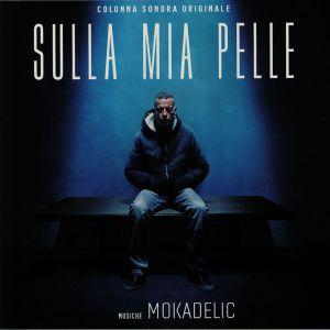 MOKADELIC - Sulla Mia Pelle (Soundtrack)