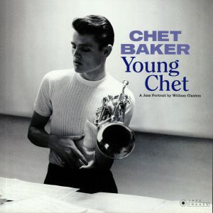 BAKER, Chet - Young Chet: A Jazz Portrait By William Claxton