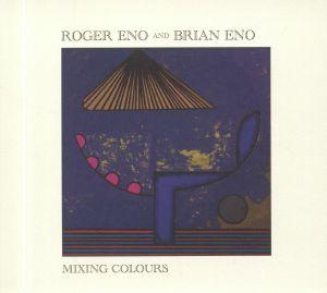 ENO, Roger/BRIAN ENO - Mixing Colours