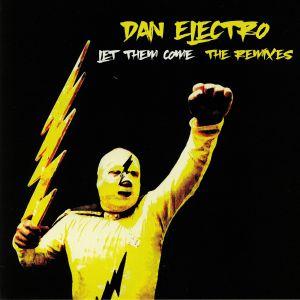 ELECTRO, Dan - Let Them Come: The Remixes