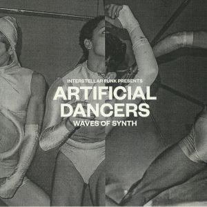 INTERSTELLAR FUNK - Artificial Dancers: Waves Of Synth