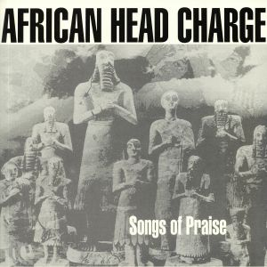 AFRICAN HEAD CHARGE - Songs Of Praise (Expanded Edition) (reissue)