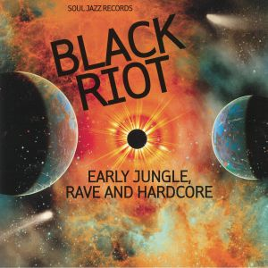 VARIOUS - Soul Jazz Records presents Black Riot: Early Jungle Rave & Hardcore