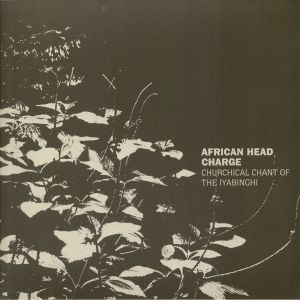AFRICAN HEAD CHARGE - Churchical Chant Of The Iyabinghi (reissue)