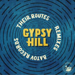 GYPSY HILL - Their Routes (remixes)