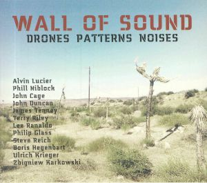 VARIOUS - Wall Of Sound: Drones Patterns Noises