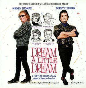THOMAS, Mickey/COREY FELDMAN - Dream A Little Dream: A 30 Year Anniversary Tribute 2 Those We Have Lost