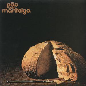 PAO COM MANTEIGA - Pao Com Manteiga (reissue)