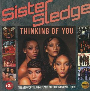SISTER SLEDGE - Thinking Of You: The ATCO/Cotillion/Atlantic Recordings 1973-1985
