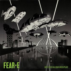 FEAR E - Grey Skies In A Dear Green Place