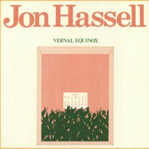 HASSELL, Jon - Vernal Equinox (reissue)