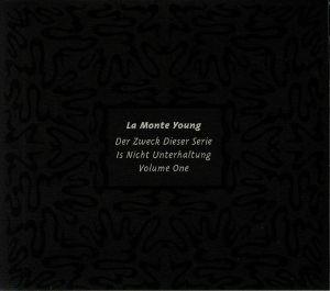 LA MONTE YOUNG - Der Zweck Dieser Serie Is Nicht Unterhaltung Volume 1