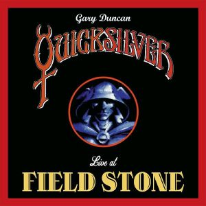 QUICKSILVER feat GARY DUNCAN - Live At Fieldstone