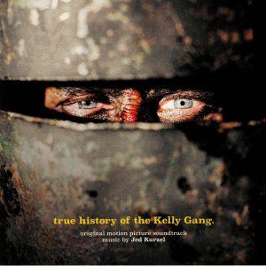 KURZEL, Jed - True History Of The Kelly Gang (Soundtrack)
