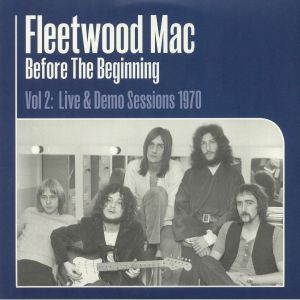 FLEETWOOD MAC - Before The Beginning Vol 2: Live & Demo Sessions 1970