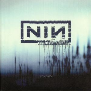 NINE INCH NAILS - With Teeth