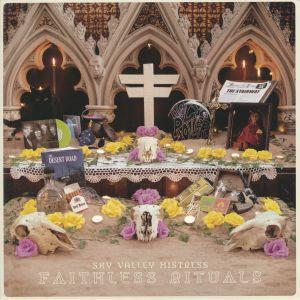 SKY VALLEY MISTRESS - Faithless Rituals (Deluxe Edition)