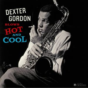 GORDON, Dexter - Blows Hot & Cool