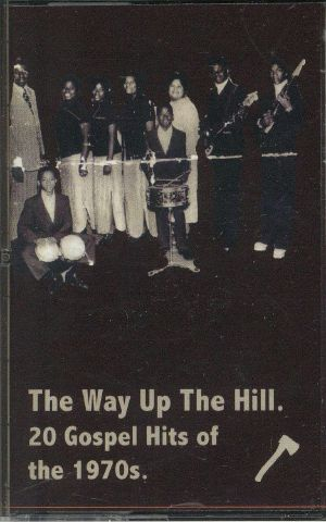 VARIOUS - The Way Up The Hill: 20 Gospel Hits Of The 1970s