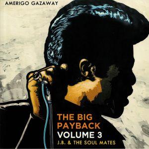 BROWN, James/THE SOUL MATES - Big Payback Volume 3