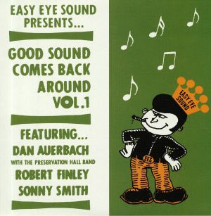 AUERBACH, Dan/THE PRESERVATION HALL BAND/SONNY SMITH/ROBERT FINLAY - Good Sound Comes Back Around Vol 1