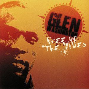 WASHINGTON, Glen - Free Up The Vibes